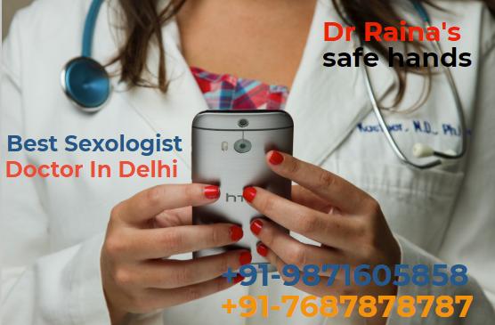 Sexologist Doctor in Delhi, Call: +91-7687878787 , www.topdoctorsinindia.com