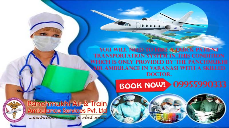 Book an Appreciable Air Ambulance Service in Varanasi – Panchmukhi