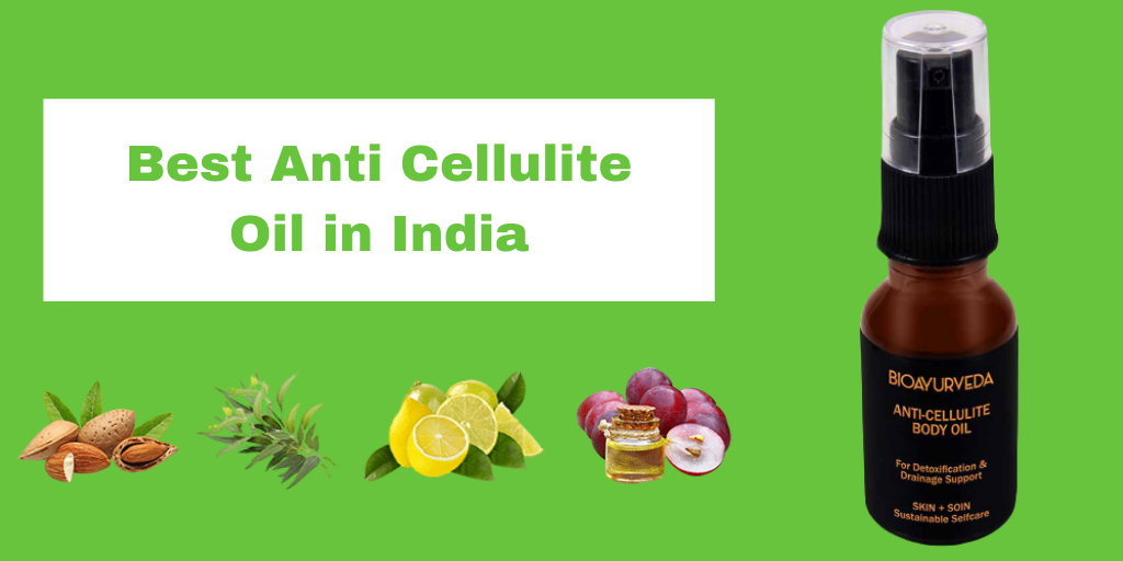 Best Anti Cellulite Oil in India