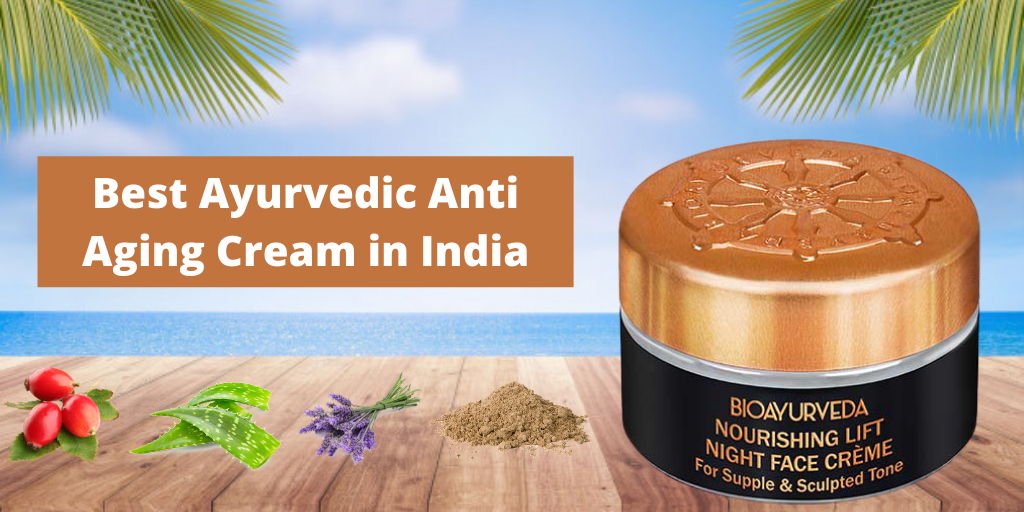 Ayurvedic Anti Aging Cream in India