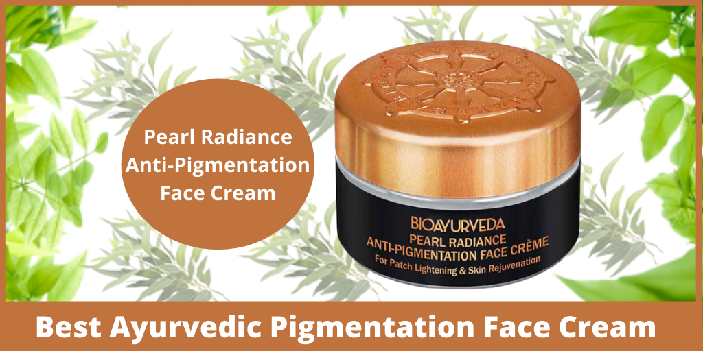 Best Ayurvedic Pigmentation Face Cream