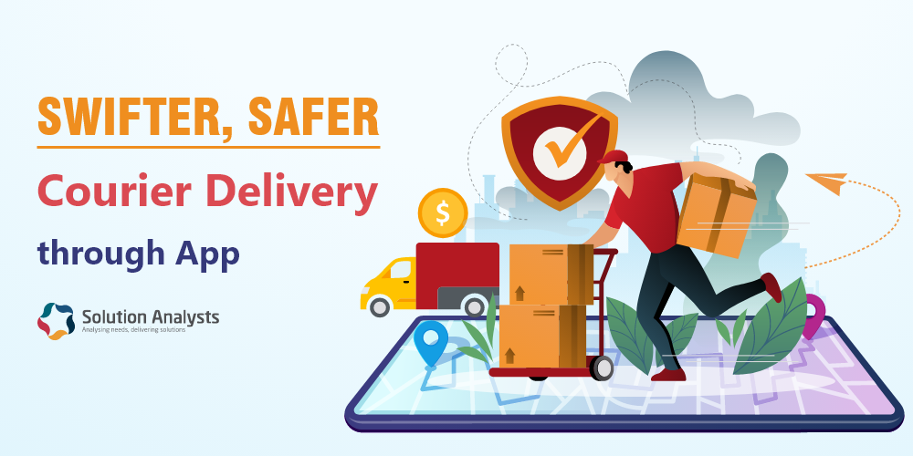 On Demand Courier Delivery App Development - Solution Analysts