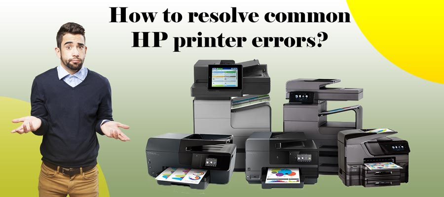 How to Resolve Common HP Printer Errors