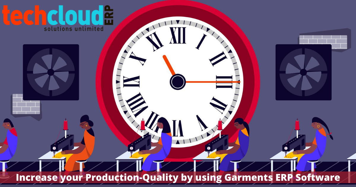 Increase your Production-Quality by using Garments ERP Software