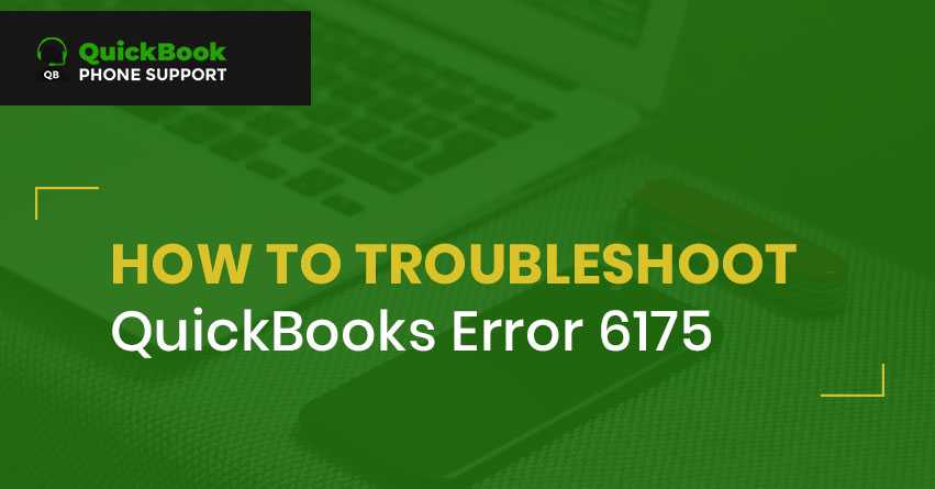 How to troubleshoot QuickBooks Error 6175? +1-888-412-7852