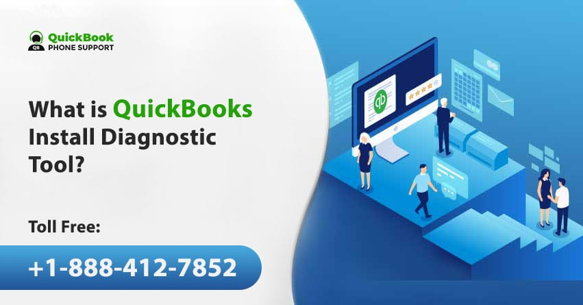 How to Use QuickBooks Install Diagnostic Tool? +1-888-412-7852