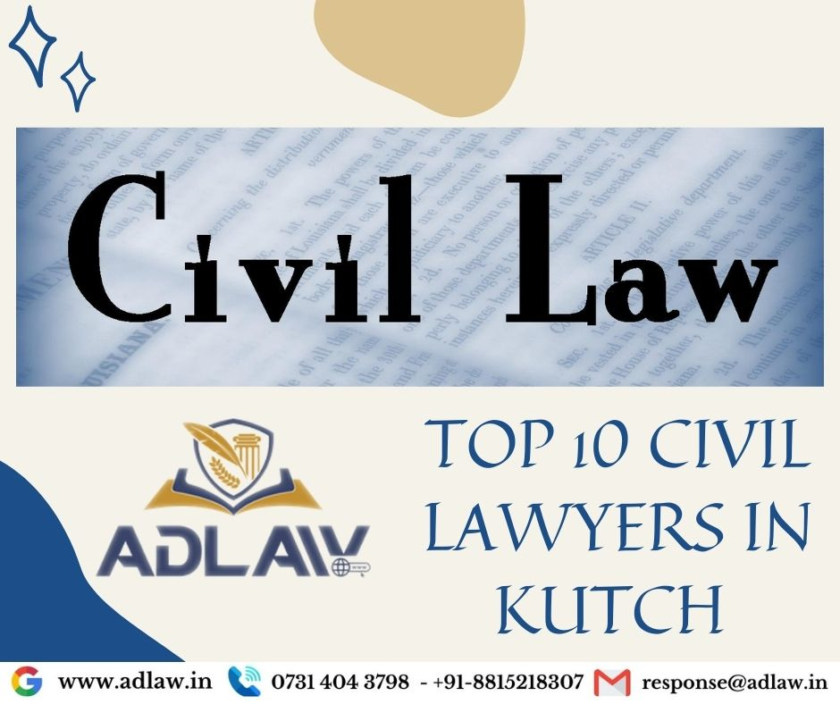 Top 10 Civil Lawyers in Kutch