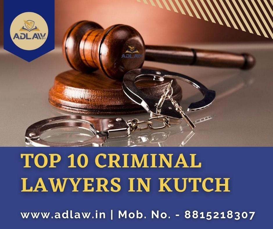 Top 10 Criminal Lawyers in Kutch