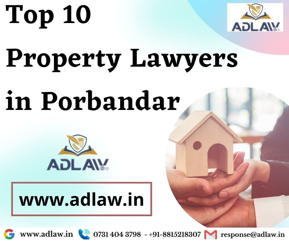 Top 10 Property Lawyers in Porbandar