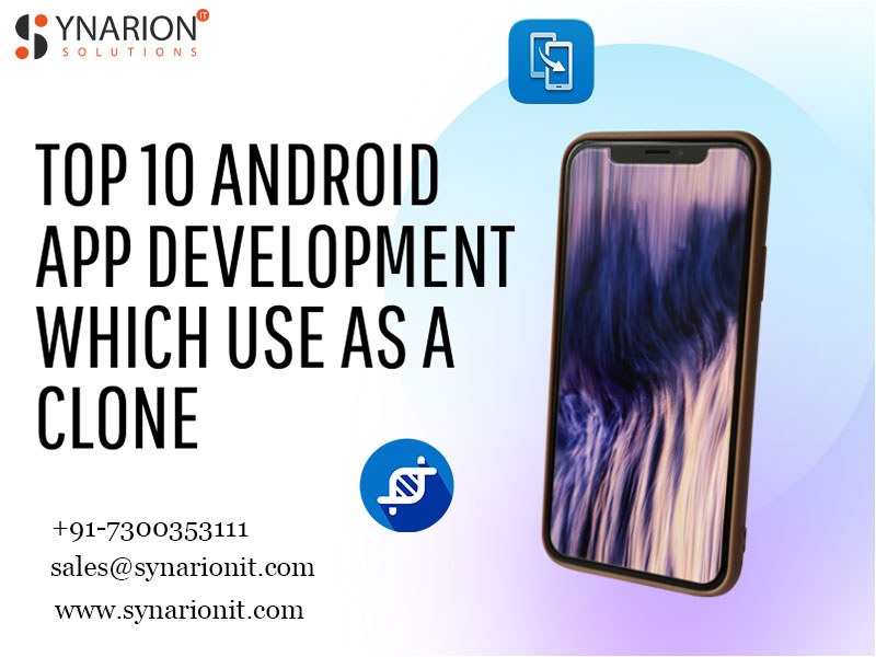 Top 10 Android App Development Which Use As A Clone