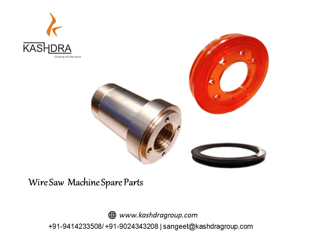 Wire Saw Machine Spare Parts Kashdra Group