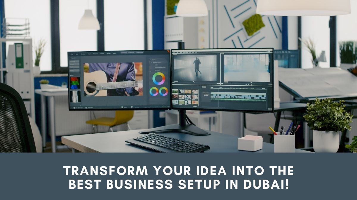 Visiting Dubai Setup for your Dubai Company Register
