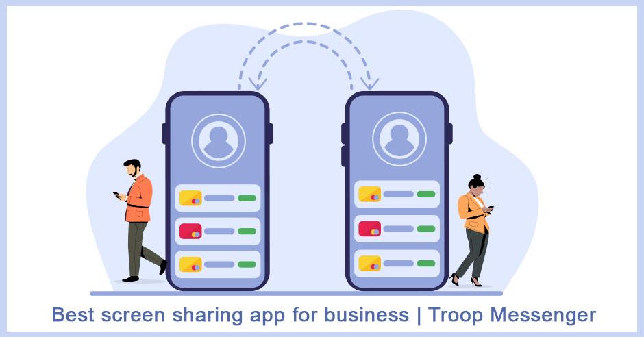 Best screen sharing app for business | Troop Messenger