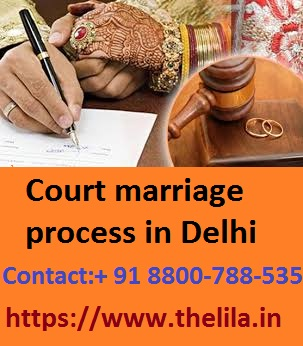 Court marriage process in Delhi – Thelila