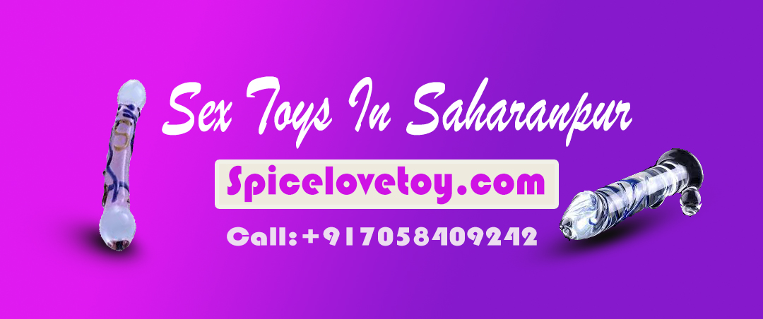 Sex Toys in Saharanpur Call: +91 7058409242
